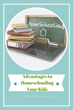 Advantages to Homeschooling Your Kids - http://www.tidbitsofexperience.com/advantages-to-homeschooling-your-kids/http://www.tidbitsofexperience.com/wp-content/uploads/2015/05/TidbitsOfExperience.com-1-640x960.png Homeschooling my kids has been my greatest pain in the rear, but on the same hand it's been my greatest joy too. If I had my choice, I would still send my kids to public school and let them have the chance to have to work out social issues with other kids and teach