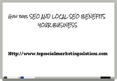 "Image from the blogs ""How does SEO and Local SEO benefits your business"" #SEO service #Local SEO service # Social media marketing service#Topsocialmarketingsolutions.com"