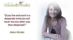Living in a desperate way ...   Quote by Helen Winder  http://www.helenwinder.co.uk/