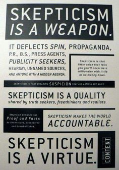 Skepticism really is a virtue.