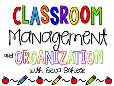 Classroom Management and Organization | Erica's Ed-Ventures