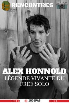 Alex Honnold, légende du free solo | Blog outdoor 1001 pas #alexHonnold #honnold #escalade #freesolo #interview