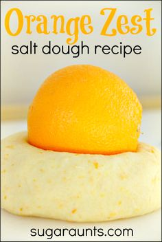 Make salt dough with added orange zest.  A great dough for Christmas ornaments with the kids!