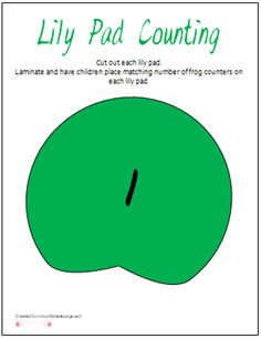 Lily pad Counting Printable for a Frog Preschool Theme.  Cut out each lily pad.   Laminate and have children place matching number of frog counters on each lily pad.