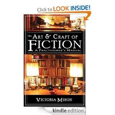 Amazon.com: The Art & Craft of Fiction: A Practitioner's Manual eBook: Victoria Mixon: Kindle Store