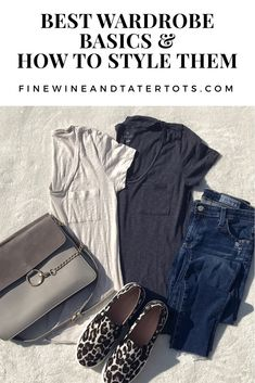 Best Wardrobe Basics and How to Style Them • Fine Wine and Tater Tots