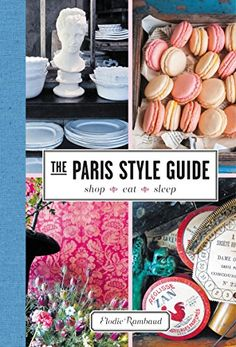 The Paris Style Guide: Shop, Eat, Sleep by Elodie Rambaud.