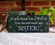 Wood Sign Witch Sister Wood Sign Funny Wall Decor