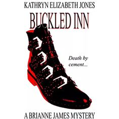 Buckled Inn (Brianne James Mysteries Book 2) Elizabeth Jones, Sell Your Books, Mystery