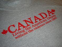 Canada Shirt - Proud Canadian - Maple Leaf Design - Tshirts for Women - Canadian Sellers oh Kanada . Canadian Memes, Canadian Things, I Am Canadian, Canadian Girls, Canadian Maple, British Things, Canada Funny, Canada Eh, Canada Jokes