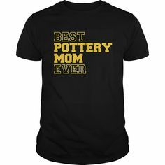 Best Pottery Mom Ever T-Shirt Gift, Order HERE ==> https://www.sunfrog.com/LifeStyle/113167402-405271071.html?53625, Please tag & share with your friends who would love it , #birthdaygifts #jeepsafari #renegadelife
