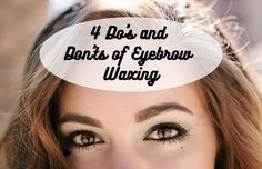 4 Do's and Don'ts of Eyebrow Waxing Being a girl can be a struggle. If you're like me, you were born with thick, dark eyebrows that you have to keep up with! I always find myself plucking, trimming, and waxing my brows more often than I should. But I just recently learned about some waxing do's and don'ts that should assure me...  Read More at http://www.chelseacrockett.com/wp/beauty/4-dos-and-donts-of-eyebrow-waxing/.  Tags: #Advice, #Beauty, #Brows, #Do