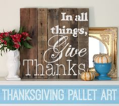 If you're too intimidated to make pallet art because you're scared of pallet disassembly, buy a pre-assembled pallet canvas.  Use an easy transfer technique to transfer a quote to the wood and paint.  You'll have a beautiful piece of art like this Thanksgiving art to display on your mantel. www.pitterandglink.com #sponsored