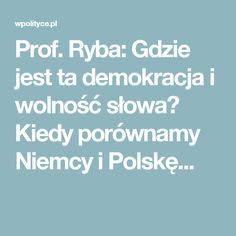 Prof. Ryba: Gdzie jest ta demokracja i wolność słowa? Kiedy porównamy Niemcy i Polskę...