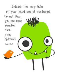 Monster and bird....Indeed, the hairs on your head are all numbered...Luke 12:7.