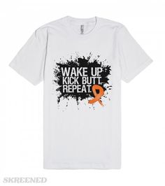 Kidney Cancer Orange Ribbon Wake Up Kick Butt and Repeat Shirts | Wake up. Kick Butt and Repeat motivational slogan for Kidney Cancer Orange Ribbon fighters available on shirts, apparel and gifts. #cancerawareness