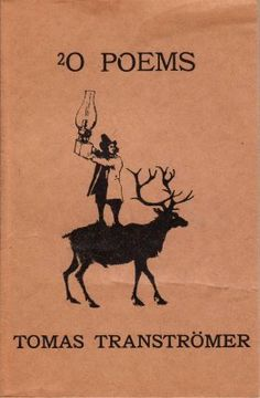 20 Poems by Tomas Tranströmer. Translated by Robert Bly, Seventies Press (1970)