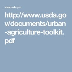 http://www.usda.gov/documents/urban-agriculture-toolkit.pdf