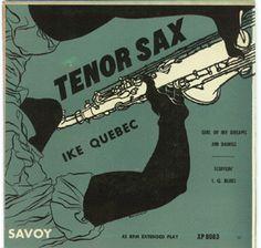 Ike Qebec- Tenor Sax, label: Savoy XP 8083 (1945) Design: Burt Goldblatt.