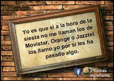 Cartel: Si en la hora de la siesta no me llaman los de Movistar, Vodafone u Orange les llamo yo por si les ha pasado algo
