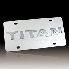 Nissan Titan Chrome License Plate - Stainless Steel Chrome Finish, High Quality Official Licensed Product - $34.95