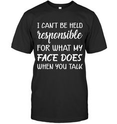 I Can Not be Hold Responsible Funny T Shirt Sayings Womens T Shirt Style Funny Outfits Fashion Funny T Shirt Sayings, Sarcastic Shirts, T Shirts With Sayings, Funny Shirts, Funny Sweatshirts, Funny Outfits, Funny Clothes, Funny Phone Cases, Funny Mugs