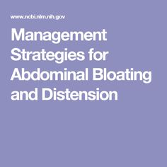 Management Strategies for Abdominal Bloating and Distension