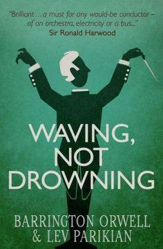 """Waving, Not Drowning,"" by Lev Parikian"