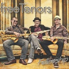 Free Tenors - Fellowship