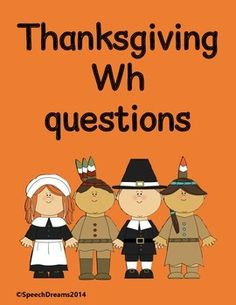 You have task cards with 20 wh questions about Thanksgiving.  I love throwing these in when I play any open-ended Thanksgiving games!  Thanks so much for visiting my store!  Hope you find something that you can use in therapy!Need lesson plans?Speech Therapy Lesson Plans that are Common Core alignedFive Day Common Core Speech Therapy Lesson PlansNeed help with organizing your Medicaid billing?