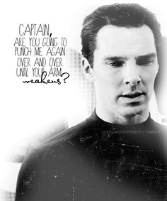 """""""Captain, are you going to punch me again, over and over until your arm weakens?"""" #"""