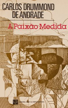 Carlos Drummond de Andrade. A paixão medida (1980) Great Books, Literature, 1980, Reading, Portuguese, Authors, Poster, Google, Books To Read
