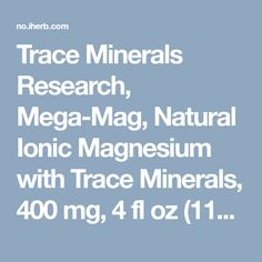 Trace Minerals Research, Mega-Mag, Natural Ionic Magnesium with Trace Minerals, 400 mg, 4 fl oz ml) Liquid Magnesium, Magnesium Chloride, Protein Metabolism, Muscle Contraction, American Diet, Research, Minerals, Mood, Mineral