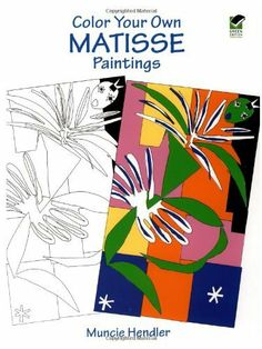Colour Your Own Matisse Paintings (Coloring Books) by MATISSE, http://www.amazon.co.uk/dp/0486400301/ref=cm_sw_r_pi_dp_gWbIsb030M3J6