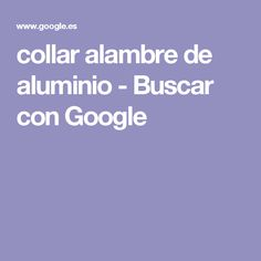 collar alambre de aluminio - Buscar con Google