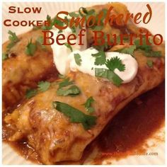 Slow cooker smothered burritos# slow cooker healthy recipes