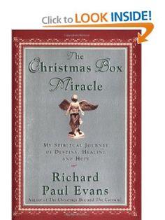 The Christmas Box Miracle : My Spiritual Journey of Destiny, Healing and Hope: Richard Paul Evans: 9780743219426: Amazon.com: Books