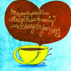 #smile  it is Thursday! One small positive thought each morning can change your day. Coffee Love, drink YOUR life in! What my #Coffee  says to me May 22, change your day drink positive thoughts only! Cheers.
