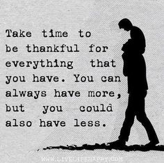 Take time to be thankful quotes life time wisdom more thankful less