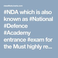 #NDA which is also known as #National #Defence #Academy entrance #exam for the Must highly regarded Indian #Defence #Services.  Address: SCO 118-120,3rd Floor,Sector-34/A,Chandigarh Call : 9316161122,8146902672 Website : http://www.defenceinstitute.com/nda-coaching-in-chandigarh/ http://www.gyansagarinstitute.com/nda-coaching-in-chandigarh/ http://classifieds.ivarta.com/Chandigarh-Get-Best-NDA-Coaching-Chandigarh-EducationCollag/788306.htm