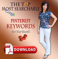 Get your FREE LIST of Top 50+ searchable keywords for your Pinterest Boards. Name your boards correctly and boost your Pinterest account. >>Get It Now<<