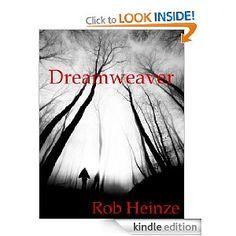 Dreamweaver by Rob Heinze.  Good horror story, not too gory, just good suspense (but needs a bit of an edit).