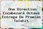 http://tecnoautos.com/wp-content/uploads/imagenes/tendencias/thumbs/one-direction-encabezara-octava-entrega-de-premios-telehit.jpg Telehit. One Direction encabezará octava entrega de Premios Telehit, Enlaces, Imágenes, Videos y Tweets - http://tecnoautos.com/actualidad/telehit-one-direction-encabezara-octava-entrega-de-premios-telehit/