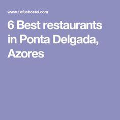 6 Best restaurants in Ponta Delgada, Azores