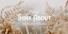 Think About - A Christian Poem by Kathy Cheek