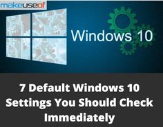 7 Default Windows 10 Settings You Should Check Immediately Don't make the mistake of leaving these settings unchanged in Technology Hacks, Computer Technology, Computer Programming, Computer Science, Medical Technology, Energy Technology, Computer Engineering, Technology Integration, Computer Help