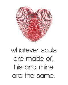 Whatever Souls are Made of 8x10 love print by AtticDestash on Etsy, $12.00