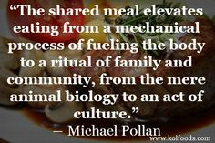 #quote #pollan #food #meal #eating #family #grassfed #organic #kolfoods www.kolfoods.com
