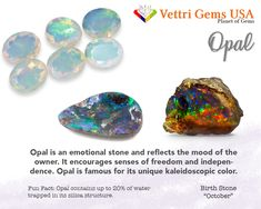 Opal is a birthstone of October. Opal promotes imagination. Vettri Gems USA is a colored stone and natural stone dealer and manufacture from Alexandrite-Zircon. As a member of ICA (International Colored Gemstones Association), we are proud of our high quality product and reliable service. Your satisfaction matters most. #gemstonesmeanings #naturalgems #naturalstones #vettrigemsusa #wholesalegems Diy Crystals, Crystals And Gemstones, Stones And Crystals, Natural Gemstones, Diy Jewellery Designs, Crystal Tattoo, Crystal Healing Stones, October Birth Stone, Diy Jewelry Making