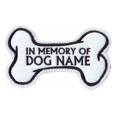 In Memory of Custom Dog Name White Embroidered Patch | eBay